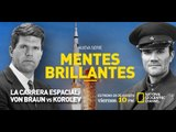 Mentes Brillantes - Von Braun vs Korolev