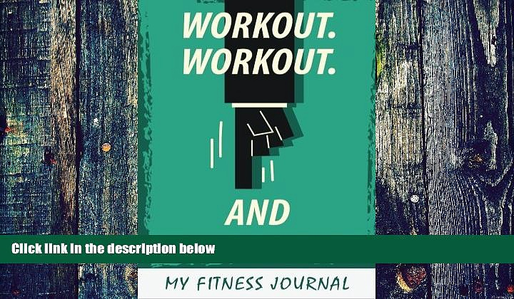Big Deals  My Fitness Journal: Workout Workout And Workout, 6 x 9, 50 Daily Fitness Logs  Best
