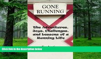 Big Deals  Gone Running: The Adventures, Joys, Challenges, and Lessons of a Running Life  Best