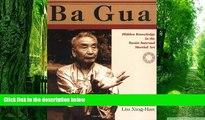 Big Deals  Ba Gua: Hidden Knowledge in the Taoist Internal Martial Art  Best Seller Books Best