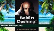 Big Deals  Bald n Dashing!: Hair Loss by Chance, Bald by Choice!  Best Seller Books Best Seller