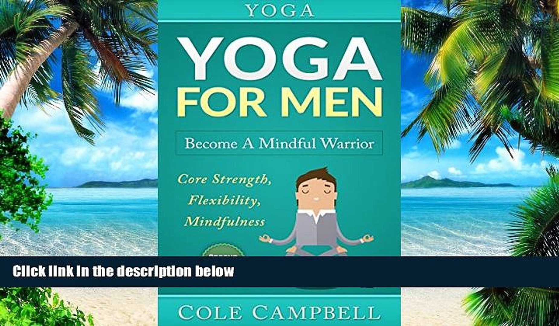 Big Deals  Yoga: Yoga For Men: Become A Mindful Warrior. Core Strength, Flexibility, Mindfulness