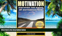 Big Deals  Motivation - Discover the Magic of Motivation: Discover how to be motivated, how to