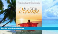 Big Deals  She Who Dreams: A Journey into Healing through Dreamwork  Best Seller Books Most Wanted
