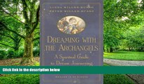 Big Deals  Dreaming with the Archangels:  A Spiritual Guide to Dream Journeying  Free Full Read