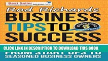 [New] Business Tips To Success: for busy entrepreneurs from start ups to seasoned business owners.