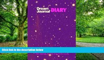 Big Deals  Dream Journal Diary : Dream Journal Book To Record Your Dreams, Their Meanings,