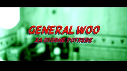 General Woo - Za osobne potrebe