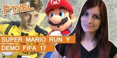 El Píxel: Super Mario Run y demo de FIFA 2017