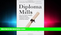 complete  Diploma Mills: How For-Profit Colleges Stiffed Students, Taxpayers, and the American Dream