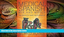 there is  Medical Spanish Mix and Match: Easy Spanish for Health Care Professionals