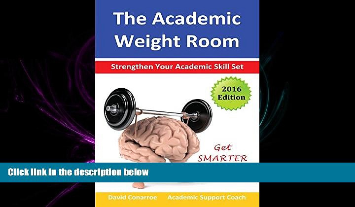behold  The Academic Weight Room: Strengthen Your Academic Skill Set