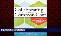 Enjoyed Read Collaborating for Success With the Common Core: A Toolkit for PLCs at Work
