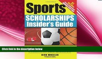 there is  The Sports Scholarships Insider s Guide: Getting Money for College at Any Division