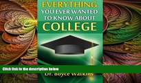 behold  Everything You Ever Wanted to Know About College (Volume 1)