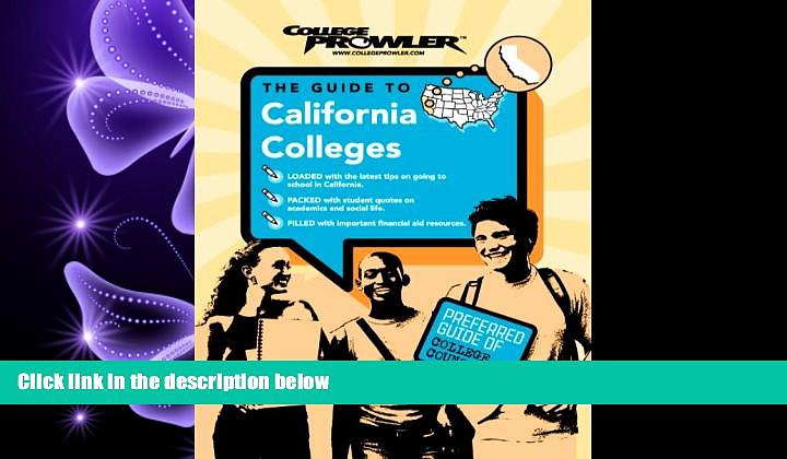 there is  California Colleges (College Prowler) (College Prowler: California Colleges)