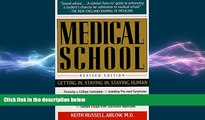 behold  Medical School  Getting In, Staying In, Staying Human