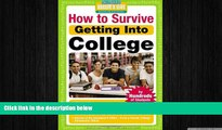 behold  How to Survive Getting Into College: By Hundreds of Students Who Did (Hundreds of Heads