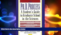 there is  The Ph.D. Process: A Student s Guide to Graduate School in the Sciences