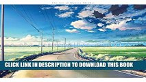 [PDF] A Sky Longing for Memories: The Art of Makoto Shinkai Popular Colection