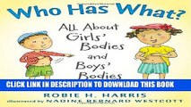 [PDF] Who Has What?: All About Girls  Bodies and Boys  Bodies (Let s Talk about You and Me)