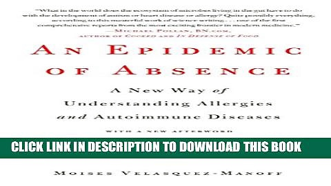 Collection Book An Epidemic of Absence: A New Way of Understanding Allergies and Autoimmune Diseases