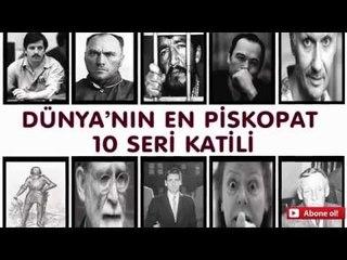 Dünyanın Gelmilş Geçmiş 10 Seri Piskopat Katillerileri