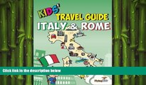 EBOOK ONLINE  Kids  Travel Guide - Italy   Rome: The fun way to discover Italy   Rome--especially