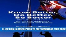 Collection Book Know Better, Do Better, Be Better  A Personal Mentor for Sevice Members Past
