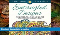 READ BOOK  Entangled Designs Coloring Book For Adults - Adult Coloring Book (Patterns Designs and