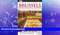 FREE PDF  Brussels, Bruges, Ghent   Antwerp (EYEWITNESS TRAVEL GUIDE)  BOOK ONLINE