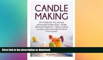 READ BOOK  Candle Making: DIY Candles: The Ultimate Homemade Candles Guide - Candle Making For