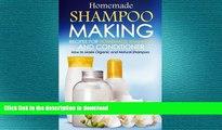 FAVORITE BOOK  Homemade Shampoo Making - Recipes for Homemade Shampoo and Conditioner: How to