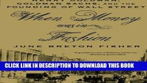 [PDF] When Money Was In Fashion: Henry Goldman, Goldman Sachs, and the Founding of Wall Street