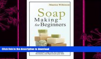 READ  Soap Making for Beginners: Guide to Making Natural Homemade Soaps that will Refresh,