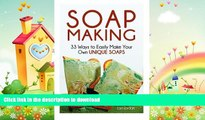 FAVORITE BOOK  Soap Making: 33 Ways to Easily Make Your Own Unique Soaps (Soap Making, Soap