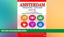 FREE DOWNLOAD  Amsterdam Travel Guide 2015: Shops, Restaurants, Cannabis Coffee Shops,