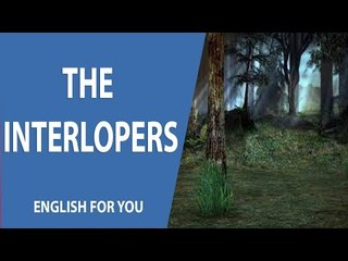 The interlopers - English For You Story Collection
