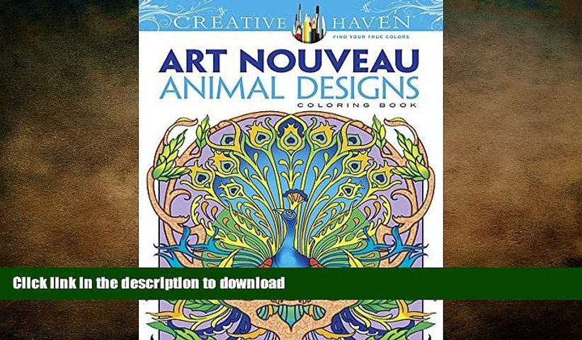 - READ BOOK Dover Creative Haven Art Nouveau Animal Designs Coloring Book  (Adult Coloring) FULL - Video Dailymotion