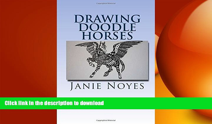 FAVORITE BOOK  Drawing doodle horses: Learning to draw amazing ZenDoodle Horses in One Day!  PDF