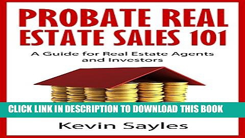 [PDF] Probate Real Estate Sales 101: A Guide for Real Estate Agents and Investors Full Collection