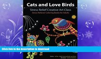 FAVORITE BOOK  Cats and Love Birds: Stress Relief Creative Art Class (Stress Reliever Coloring