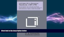 Free [PDF] Downlaod  Letters of a Russian Traveler, 1789-1790: An Account of a Young Russian