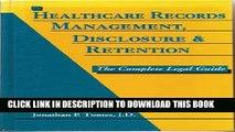[PDF] Healthcare Records Management, Disclosure   Retention: The Complete Legal Guide Popular