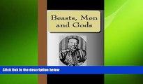 EBOOK ONLINE  Beasts, Men and Gods READ ONLINE