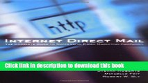 Read Internet Direct Mail : The Complete Guide to Successful E-Mail Marketing Campaigns  Ebook Free