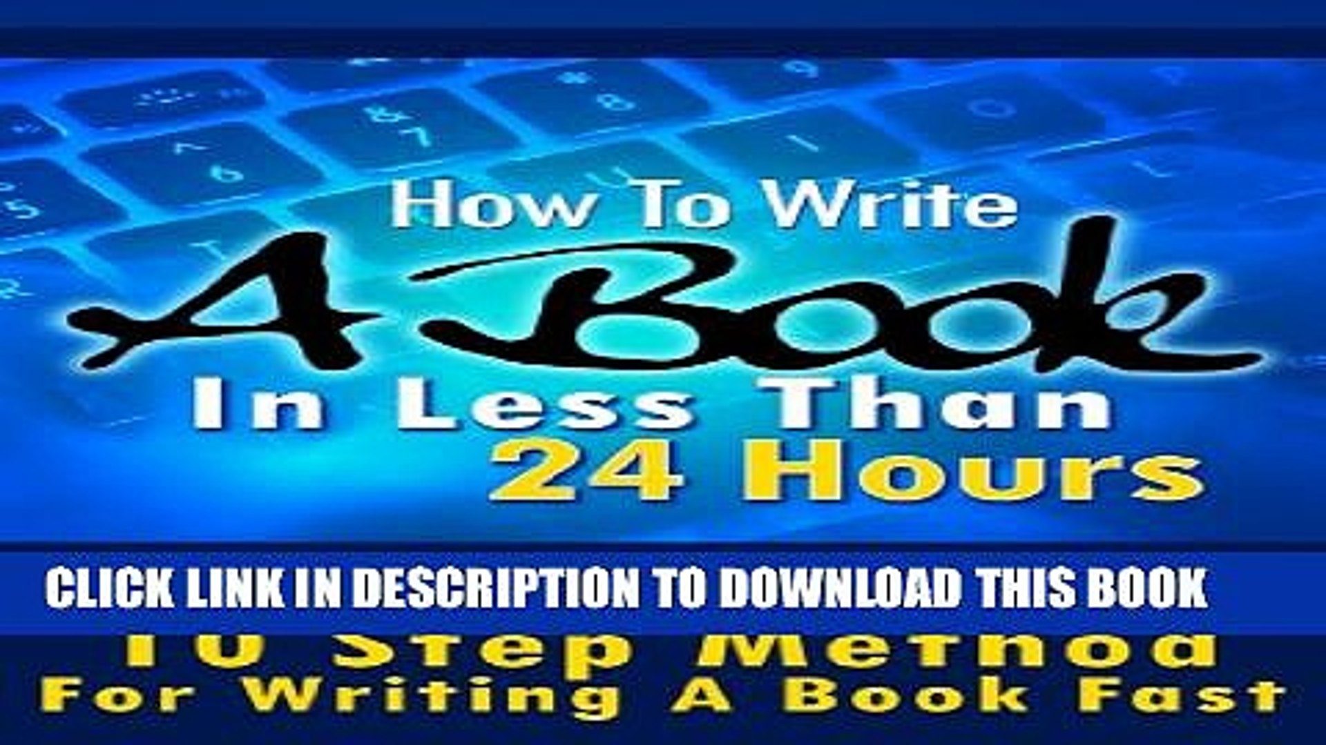 [PDF] How To Write A Book In Less Than 24 Hours (How To Write A Kindle Book, How To Write A Novel,