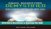 Read Email Marketing Demystified: Build a Massive Mailing List, Write Copy that Converts and