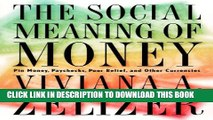 [PDF] The Social Meaning of Money: Pin Money, Paychecks, Poor Relief, and Other Currencies Full
