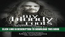 [PDF] My Bloody Roots: From Sepultura to Soulfly and beyond - The Autobiography Full Collection